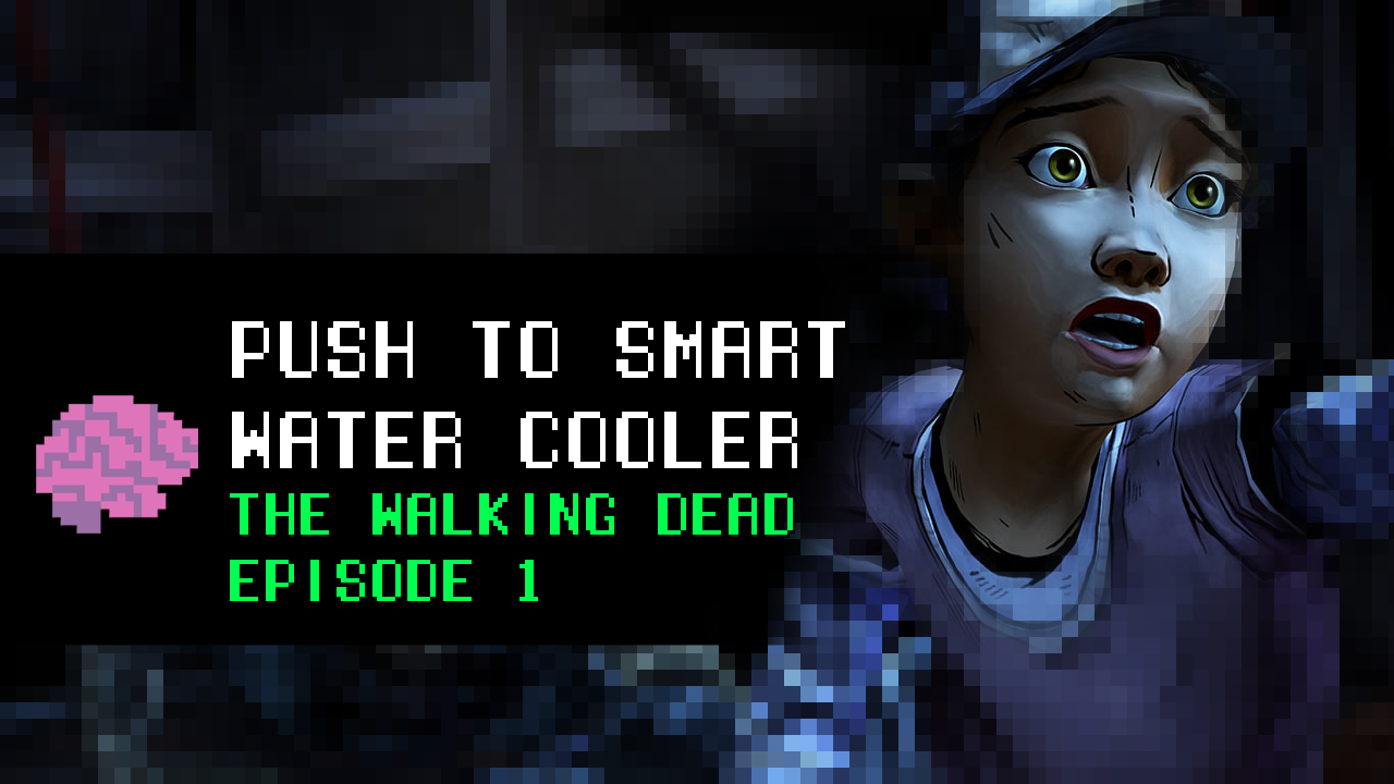 Push to Smart Water Cooler - The Walking Dead, Episode 1